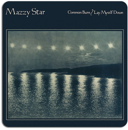 mazzy star,Common Burn,Lay Myself Down