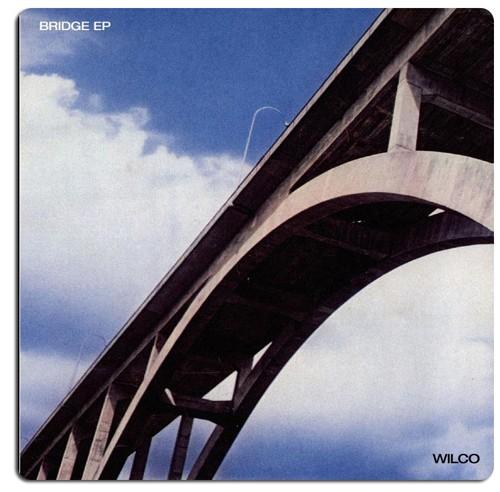 Wilco-bridge-ep.jpg